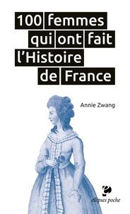 Annie Zwang - 100 femmes qui ont fait l'histoire de France.