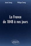Annie Zwang et Philippe Zwang - La France de 1848 à nos jours.
