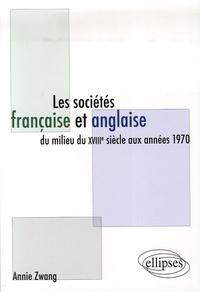 Annie Zwang - Les sociétés française et anglaise du milieu du XVIIIe siècle aux années 1970.