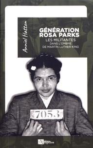 Anniel Hatton - Génération Rosa Parks - Les militantes dans l'ombre de Martin Luther King.