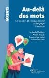 Annik Arsenault et Tamara Bachelet - Au-delà des mots - Le trouble développemental du langage.