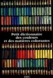 Annik Chauvel - Petit dictionnaire des couleurs et des matières colorantes.