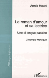 Annik Houel - Le roman d'amour et sa lectrice - Une si longue passion : l'exemple Harlequin.