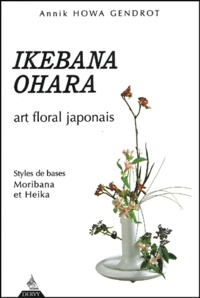 Ikebana ohara. Art floral japonais - Annik Howa Gendrot pdf epub