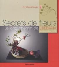 Secrets de fleurs- Le long chemin de l'Ikebana du débutant au maître - Annik Howa Gendrot pdf epub