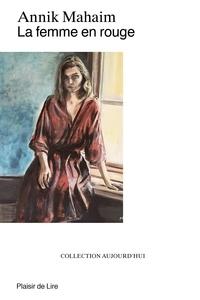 Annik Mahaim - La Femme en rouge.