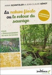 Télécharger le livre epub La nature férale ou le retour du sauvage  - Pour l'ensauvagement de nos paysages FB2 PDB