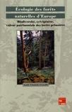 Annik Schnitzler-Lenoble - Ecologie des forêts naturelles d'Europe - Biodiversité, sylvigénèse, valeur patrimoniale des forêts primaires.