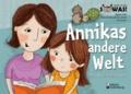 Annikas andere Welt - Das Bilder-Erzählbuch.
