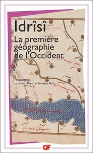 Annliese Nef et Henri Bresc - La première géographie de l'Occident.