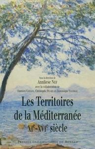 Annliese Nef - Les territoires de la Méditerranée (XIe-XVIe siècle).