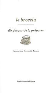 Annonciade Benedetti-Zavaro - Le brocciu - Dix façons de le préparer.
