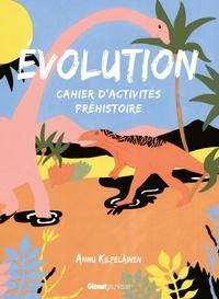 Annu Kilpeläinen - Evolution - Cahier d'activités Préhistoire.