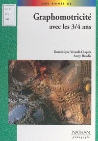 Anny Baudis et Dominique Vezzoli-Clapiès - Graphomotricité avec les 3-4 ans.