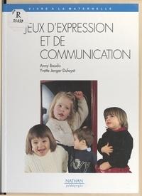 Anny Baudis et Yvette Jenger-Dufayet - Jeux d'expression et de communication.