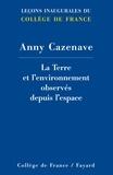 Anny Cazenave - La Terre et l'environnement observés depuis l'espace.