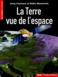 Anny Cazenave et Didier Massonnet - La Terre vue de l'espace.