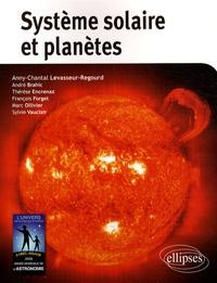 Anny-Chantal Levasseur-Regourd et André Brahic - Système solaire et planètes.
