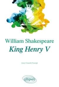 Anny Crunelle-Vanrigh - William Shakespeare, King Henry V.