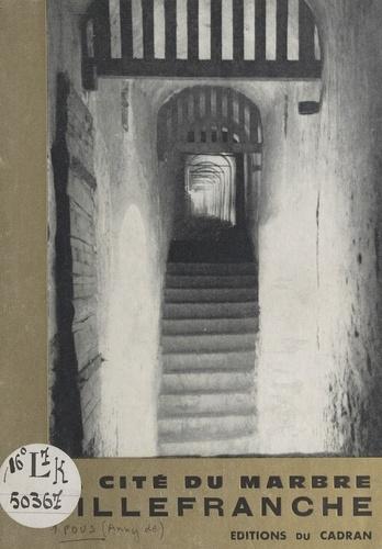 La cité du marbre, Villefranche, capitale du pays de Conflent