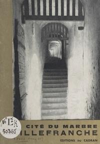 Anny de Pous - La cité du marbre, Villefranche, capitale du pays de Conflent.