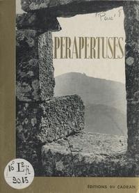 Anny de Pous et A. Roura - Le Perapertuses et ses châteaux.