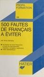 Anny Demarly et Georges Décote - 500 fautes de français à éviter.
