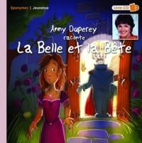 Anny Duperey et Pierrick Martinez - Anny Duperey raconte La Belle et la bête. 1 CD audio