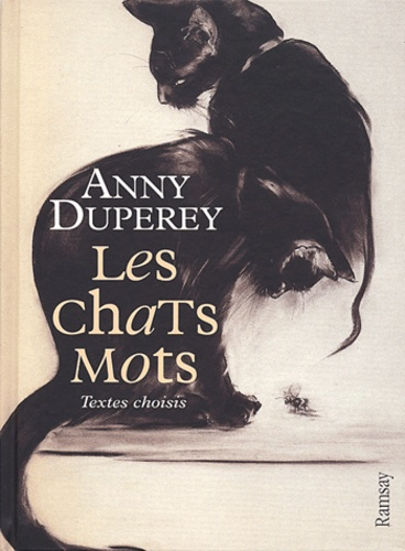Anny Duperey - Les chats mots - Textes choisis.