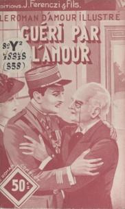 Anny Lorn - Guéri par l'amour.