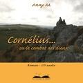 Anny M. - Cornélius... - Ou le combat des Dieux.