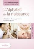 Anny Martigny Amstein - L'alphabet de la naissance - Abécédaire d'une sage-femme Naissance Active.