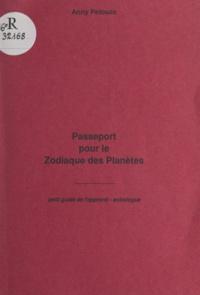 Anny Pelouze - Passeport pour le zodiaque des planètes - Petit guide de l'apprenti astrologue.