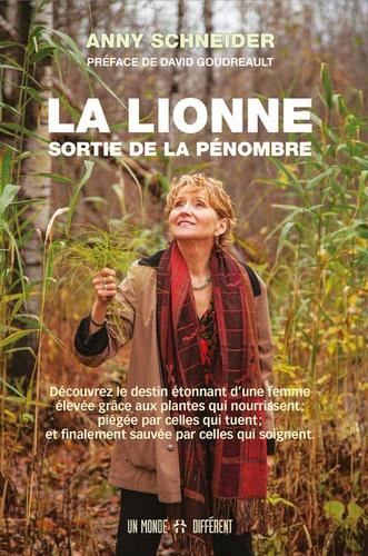 Anny Schneider - La lionne sortie de la pénombre.