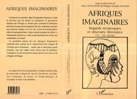 Anny Wynchank - Afriques imaginaires - Regards réciproques et discours littéraires, 17e-20e.
