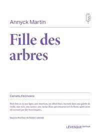 Annyck Martin - Fille des arbres.