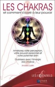 Anodea Judith - Les chakras - Et comment s'ouvrir à leurs pouvoirs.