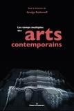 Anolga Rodionoff - Les temps multiples de et dans les arts contemporains - Art contemporain, art des nouveaux médias, arts du son.
