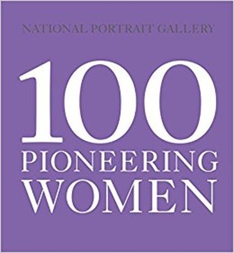 Anonyme - 100 pioneering women.