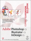 Anonyme - Adobe, Coffret 3 volumes : Photoshop CS,  Illustrator CS et InDesign CS. 3 Cédérom