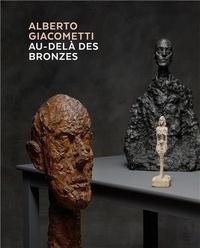 Anonyme - Alberto Giacometti, au-delà des bronzes.