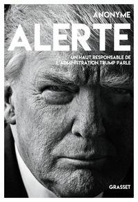 Anonyme - Alerte - Un haut responsable de l'administration Trump parle.