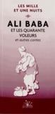 Anonyme - Ali Baba et les quarante voleurs et autres contes - Les Mille et Une Nuits.