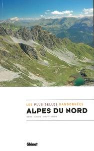 Anonyme - Alpes du nord, les plus belles randonnées - Isère - Savoie - Haute-Savoie.