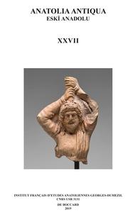 Anonyme - Anatolia Antiqua Vol. 27-2019 - Eski Anadolu.