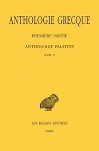 Anonyme - Anthologie grecque Première partie : Anthologie palatine - Tome 9, Livre X.
