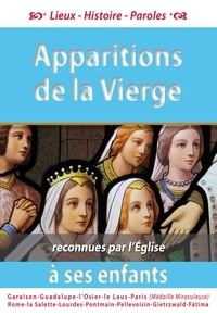 Anonyme - Apparitions de la Vierge à ses enfants reconnues par l'Eglise.
