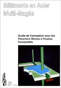 Anonyme - Bâtiments en acier multi-étagés - Guide de conception pour les planchers minces à poutres incorporées.