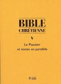 Anonyme - Bible chrétienne Coffret en 2 volumes : Tome 5, Le Psautier et textes en parallèle ; Tome 5*, Exégèse et commentaires des Pères de l'Eglise.