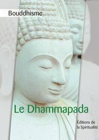 Anonyme - Bouddhisme, Le Dhammapada - La voie tracée par la loi.
